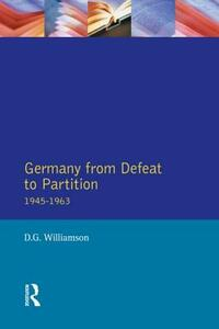 Germany from Defeat to Partition, 1945-1963 - D. G. Williamson - cover