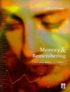 Memory and Remembering: Everyday Memory in Context - John A. Groeger - cover