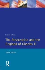 The Restoration and the England of Charles II - John Miller - cover