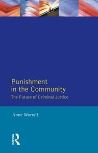 Punishment in the Community: The Future of Criminal Justice - Anne Worrall - cover