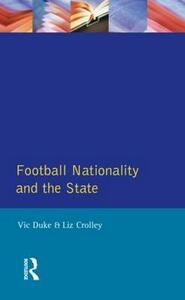 Football, Nationality and the State - Vic Duke,Liz Crolley - cover