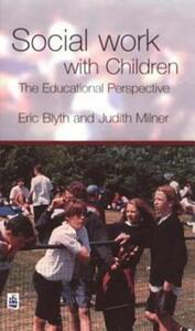 Social Work with Children: The Educational Perspective - Eric Blyth,Judith Milner - cover