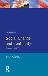 Social Change and Continuity: England 1550-1750 - Barry Coward - cover