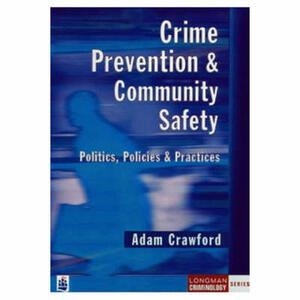 Crime Prevention and Community Safety: Politics, Policies and Practices - Adam Crawford - cover