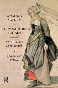 Women's Agency in Early Modern Britain and the American Colonies - Rosemary O'Day - cover