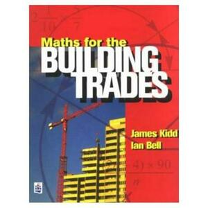 Maths for the Building Trades - Jim Kidd,Ian Bell - cover