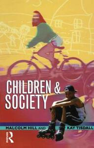 Children and Society - Malcolm Hill,Kay Tisdall - cover