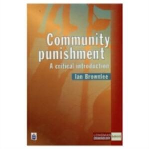 Community Punishment: A Critical Introduction - Ian D. Brownlee - cover