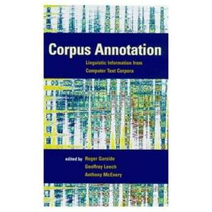 Corpus Annotation: Linguistic Information from Computer Text Corpora - Roger Garside,Geoffrey Leech,Anthony M. McEnery - cover