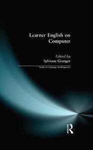 Learner English on Computer - Sylviane Granger - cover
