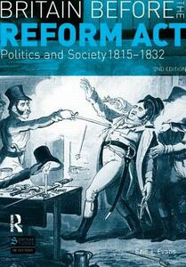 Britain before the Reform Act: Politics and Society 1815-1832 - Eric J. Evans - cover