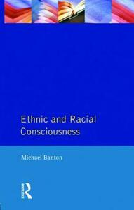 Ethnic and Racial Consciousness - Michael Banton - cover