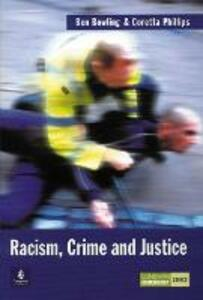 Racism, Crime and Justice - Benjamin Bowling,Coretta Phillips - cover