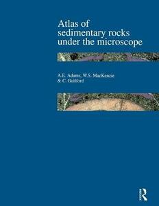 Atlas of Sedimentary Rocks Under the Microscope - A. E. Adams,W. S. MacKenzie,C. Guilford - cover