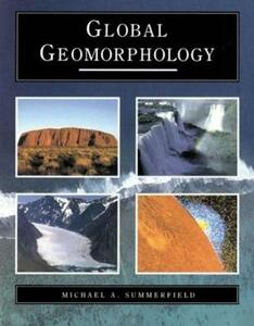 Global Geomorphology - Michael A. Summerfield - cover