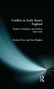 Conflict in Early Stuart England: Studies in Religion and Politics 1603-1642 - Richard Cust,Ann Hughes - cover