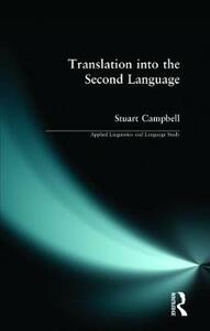 Translation into the Second Language - Stuart Campbell - cover