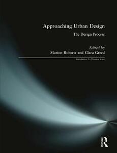 Approaching Urban Design: The Design Process - Marion Roberts,Clara H. Greed - cover
