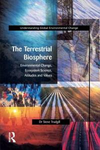 The Terrestrial Biosphere: Environmental Change, Ecosystem Science, Attitudes and Values - Steve Trudgill - cover