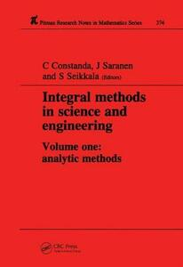 Integral Methods in Science and Engineering - Christian Constanda,Jukka Saranen,S. Seikkala - cover