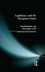 Legitimacy and the European Union - David Beetham,Christopher Lord - cover
