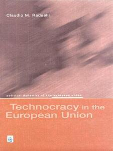 Technocracy in the European Union - Claudio M. Radaelli - cover