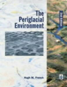 The Periglacial Environment - Hugh M. French - cover