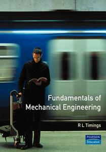 Fundamentals of Mechanical Engineering: NVQ Engineering Manufacture (Foundation: Level 2): Mechanical Option Units - Roger L. Timings - cover