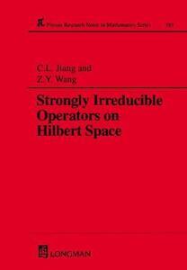 Strongly Irreducible Operators on Hilbert Space - Chunlan Jiang,Wang Zongyao - cover