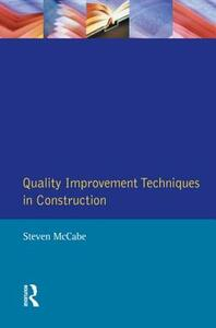 Quality Improvement Techniques in Construction: Principles and Methods - Steven McCabe - cover