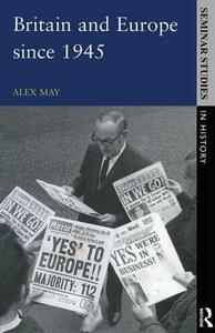 Britain and Europe since 1945 - Alex May - cover