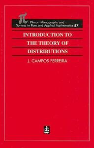 Introduction to the Theory of Distributions - J. Campos Ferreira,R. F. Hoskins,Jose Sousa-Pinto - cover