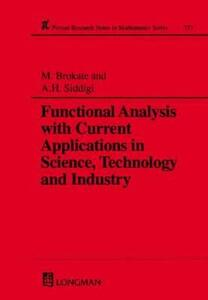 Functional Analysis with Current Applications in Science, Technology and Industry - Martin Brokate,Abul Hasan Siddiqi - cover