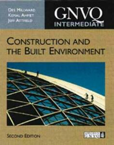 Intermediate GNVQ Construction and the Built Environment, 2nd ed - Des Millward,Kemal Ahmet,Jeff Attfield - cover