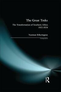 The Great Treks: The Transformation of Southern Africa 1815-1854 - Norman Etherington - cover