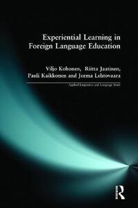 Experiential Learning in Foreign Language Education - Viljo Kohonen,Riitta Jaatinen,Pauli Kaikkonen - cover