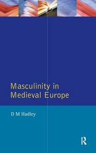 Masculinity in Medieval Europe - Dawn Hadley - cover