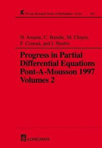 Progress in Partial Differential Equations: Pont-A-Mousson 1997, Volume 383 - Herbert Amann,C. Bandle,Michel Chipot - cover