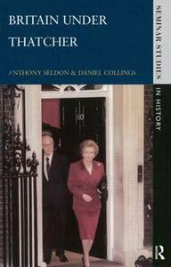 Britain under Thatcher - Anthony Seldon,Daniel Collings - cover