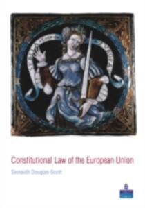 Constitutional Law of the European Union - Sionaidh Douglas-Scott - cover