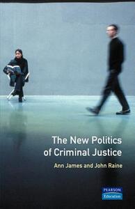 The New Politics of Criminal Justice - Ann James,John W. Raine - cover
