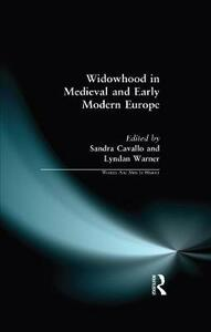 Widowhood in Medieval and Early Modern Europe - Sandra Cavallo,Lyndan Warner - cover