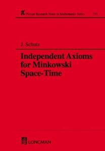 Independent Axioms for Minkowski Space-Time - John W. Schutz - cover