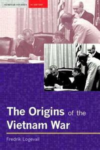 The Origins of the Vietnam War - Fredrik Logevall - cover