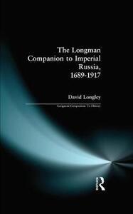 Longman Companion to Imperial Russia, 1689-1917 - David Longley - cover
