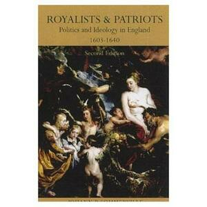 Royalists and Patriots: Politics and Ideology in England, 1603-1640 - J. P. Sommerville - cover