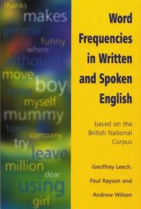 Word Frequencies in Written and Spoken English: based on the British National Corpus - Geoffrey Leech,Paul Rayson,Andrew Wilson - cover