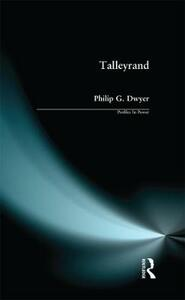 Talleyrand - Philip G. Dwyer - cover