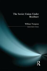 The Soviet Union under Brezhnev - William J. Tompson - cover