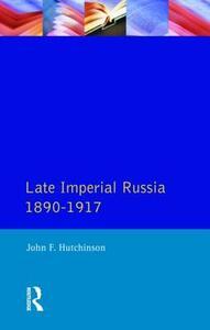 Late Imperial Russia, 1890-1917 - John F. Hutchinson - cover